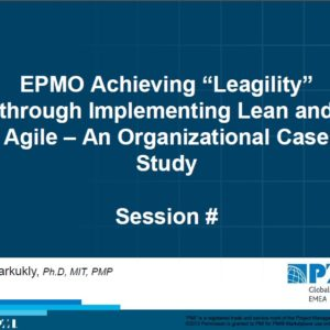 EPMO Achieve Leagility - Presentation for PMI Global Congress
