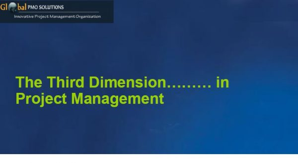 Third Dimension in PM – Presentation at PMI SIMCOE Chapter 1